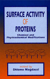 Surface Activity of Proteins. Chemical and Physicochemical Modifications — обложка книги.