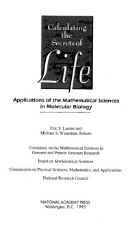 Calculating the Secrets of Life. Applications of the Mathematical Sciences in Molecular Biology — обложка книги.